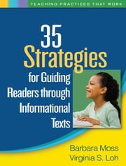 35 Strategies for Guiding Readers through Informational Texts ebook by Moss, Barbara