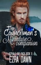 The Councilman's Miniature Companion ebook by Ezra Dawn
