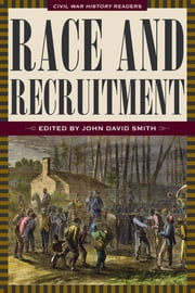 Race and Recruitment - Civil War History Readers, Vol. 2 ebook by