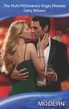 The Multi-Millionaire's Virgin Mistress (Mills & Boon Modern) ebook by Cathy Williams