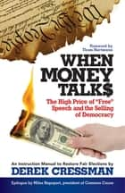 When Money Talks ebook by Derek Cressman,Thom Hartmann