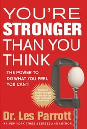 You're Stronger Than You Think - The Power to Do What You Feel You Can't ebook by Les Parrott