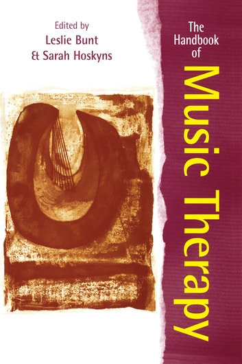 The Handbook of Music Therapy eBook by