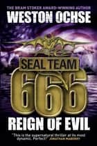 SEAL Team 666: Reign of Evil ebook by Weston Ochse