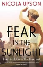 Fear in the Sunlight ebook by Nicola Upson