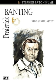 Frederick Banting ebook by Stephen Eaton Hume