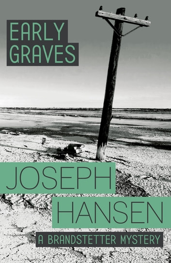 Early Graves - Dave Brandstetter Investigation 9 ebook by Joseph Hansen