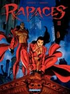 Rapaces – tome 2 ebook by Jean Dufaux, Enrico Marini
