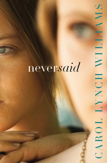 Never Said eBook by Carol Lynch Williams