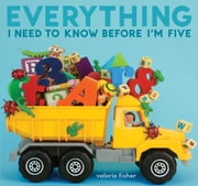 Everything I Need to Know Before I'm Five ebook by Valorie Fisher,Valorie Fisher