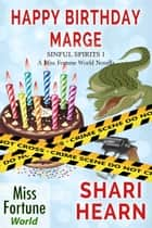 Happy Birthday, Marge - Miss Fortune World: Sinful Spirits, #1 ebook by