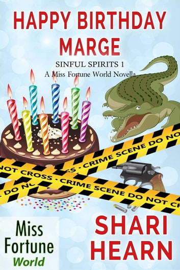 Happy Birthday, Marge - Miss Fortune World: Sinful Spirits, #1 ebook by Shari Hearn
