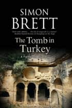 Tomb in Turkey, The eBook by Simon Brett