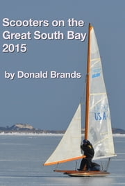 Scooters on the Great South Bay 2015 ebook by Donald Brands