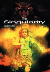 The Singularity ebook by Keith Mutter