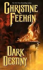 Dark Destiny ebook by Christine Feehan