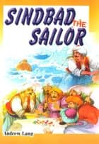 Sindbad the Sailor ebook by Andrew Lang