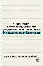 A Very Short, Fairly Interesting and Reasonably Cheap Book about Management Research ebook by Emma Bell,Professor Richard Thorpe