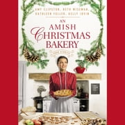 An Amish Christmas Bakery - Four Stories audiobook by Amy Clipston, Beth Wiseman, Kathleen Fuller,...