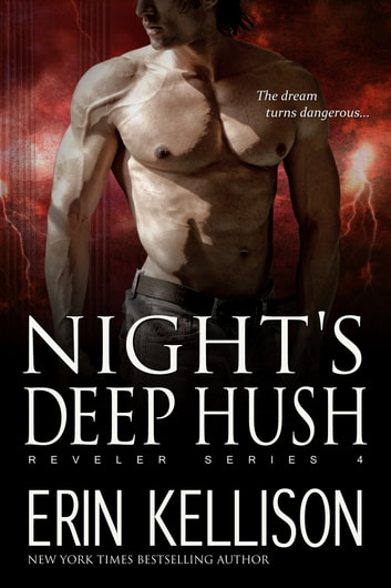 Night's Deep Hush - Reveler Series 4 ebook by Erin Kellison