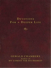 Contemporary Classic/Devotions for a Deeper Life ebook by Oswald Chambers
