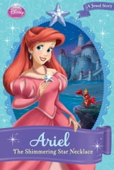 Disney Princess: Ariel: The Shimmering Star Necklace ebook by Gail Herman