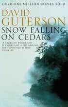 Snow Falling on Cedars ebook by David Guterson