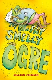 Monster Hospital: The Big, Fat, Smelly Ogre ebook by Gillian Johnson