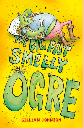 Monster Hospital: The Big, Fat, Smelly Ogre - Book 1 ebooks by Gillian Johnson