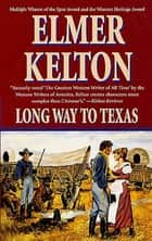Long Way to Texas ebook by Elmer Kelton