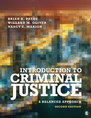 Introduction to Criminal Justice - A Balanced Approach ebook by Brian K. Payne, Willard M. Oliver, Nancy E. Marion