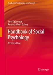 Handbook of Social Psychology ebook by John DeLamater,Amanda Ward