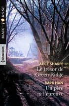 Le trésor de Green Ridge - Un père à l'épreuve ebook by Alice Sharpe, Barb Han