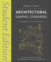 Architectural Graphic Standards - Student Edition ebook by Charles George Ramsey,Harold Reeve Sleeper