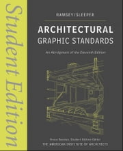 Architectural Graphic Standards - Student Edition ebook by Charles George Ramsey,Harold Reeve Sleeper,Bruce Bassler