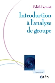 Introduction à l'analyse de groupe ebook by Edith LECOURT