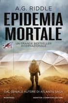 Epidemia mortale ebook by A.G. Riddle