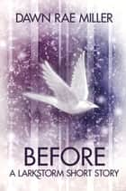 Before - A Senstives Short Story (#0.5) ebook by Dawn Rae Miller