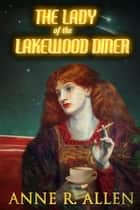 The Lady of the Lakewood Diner ebook by Anne R. Allen