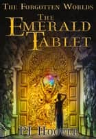 The Emerald Tablet ebook by PJ Hoover