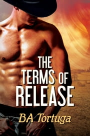 The Terms of Release ebook by BA Tortuga,Leah Kaye Suttle