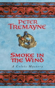 Smoke In The Wind ebook by Peter Tremayne