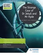 Study and Revise for GCSE: The Strange Case of Dr Jekyll and Mr Hyde ebook by Margaret Mulheran