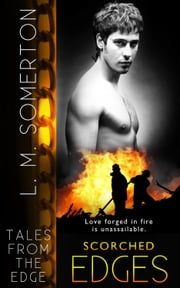 Scorched Edges ebook by L.M. Somerton