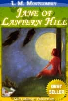 Jane of Lantern Hill By L. M. Montgomery ebook by