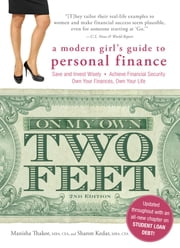 On My Own Two Feet - A Modern Girl's Guide to Personal Finance ebook by Manisha Thakor,Sharon Kedar