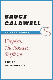 Hayek's The Road to Serfdom - A Brief Introduction ebook by Bruce Caldwell