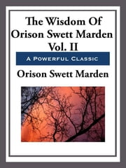 The Wisdom of Orison Swett Marden ebook by Orison Swett Marden