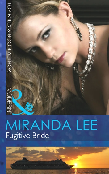 Fugitive Bride (Mills & Boon Modern) ebook by Miranda Lee