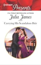 Carrying His Scandalous Heir 電子書 by Julia James